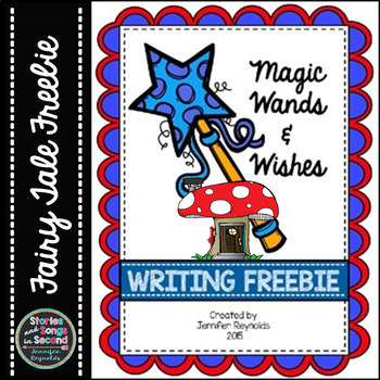 WANDS AND WISHES--FAIRY TALE CREATIVE WRITING {FREE}