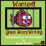 WANTED! Great Story Writing: An engaging narrative writing stimulus!