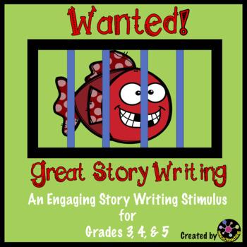 WANTED! Great Story Writing: An engaging narrative writing stimulus!