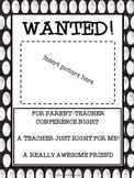 WANTED: Parent Teacher Conference Reminders; A Friend, A Teacher