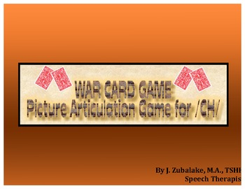 WAR CARD GAME Picture Articulation Card Game for /CH/- Speech Therapy