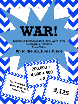 WAR! Game for Place Value & Standard/Expanded/Word Form.  COMMON CORE ALIGNED!