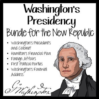 WASHINGTON'S PRESIDENCY in the NEW REPUBLIC BUNDLE