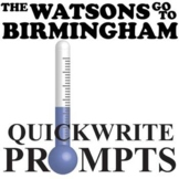 THE WATSONS GO TO BIRMINGHAM Journal - Quickwrite Writing Prompts - PowerPoint