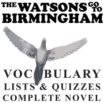 THE WATSONS GO TO BIRMINGHAM Vocabulary Complete Novel (60 words)
