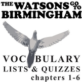 THE WATSONS GO TO BIRMINGHAM Vocabulary List and Quiz (chap 1-6)