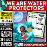 WE ARE WATER PROTECTORS Activities Worksheets Read Aloud L