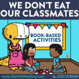 WE DON'T EAT OUR CLASSMATES Activities and Read Aloud Lessons