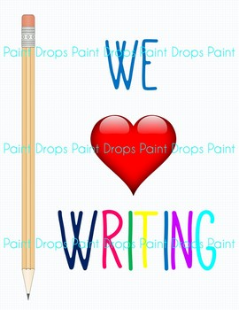 WE LOVE WRITING Inspiration Poster for your Writing Center or Workshop