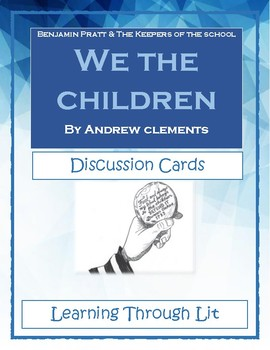 WE THE CHILDREN Benjamin Pratt and the Keepers of the School - Discussion Cards