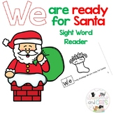 WE are ready for Santa- Sight Word emergent reader