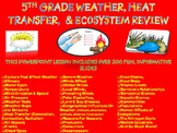 Test Prep: 5TH GRADE WEATHER, HEAT TRANSFER, & ECOSYSTEM Review