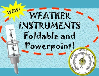 WEATHER INSTRUMENTS Foldable and Powerpoint