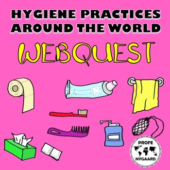 WEBQUEST// HYGIENE PRACTICES AROUND THE WORLD