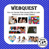 WEBQUEST & DISCUSSION GUIDE- Gender Role Issues in L.A. & U.S.