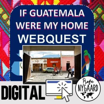 WEBQUEST- If Guatemala were my home