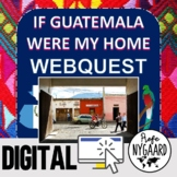 WEBQUEST- If Guatemala were my home