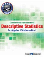 Common Core State Standards Descriptive Statistics for Algebra I/Mathematics I