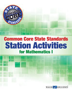 Common Core State Standards Station Activities for Mathematics I