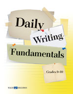 Daily Writing Fundamentals: Grades 9-10