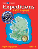 Expeditions in Your Classroom for Common Core State Standards, English Language Arts, Grades 6-8