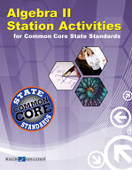 Algebra II Station Activities for Common Core State Standards (Revised)
