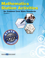 Mathematics Station Activities for Common Core State Standards, Grade 6 (Revised)