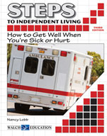 Steps to Independent Living: How to Get Well When You're Sick or Hurt (Third Edition)