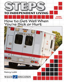 Steps to Independent Living: How to Get Well When You're S