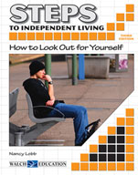 Steps to Independent Living: How to Look Out for Yourself (Third Edition)