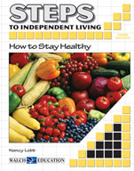 Steps to Independent Living: How to Stay Healthy (Third Edition)