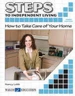 Steps to Independent Living: How to Take Care of Your Home (Third Edition)