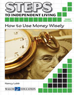 Steps to Independent Living: How to Use Money Wisely (Third Edition)