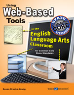 Using Web-Based Tools in the English Language Arts Classroom for Common Core State Standards