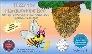 DAYS OF THE WEEK, TENSES & VERBS: BIZZY THE HARDWORKING BEE VOLUME 8