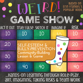 WEIRD! *Erin Frankel *Bullying Prevention & Empathy Lesson & Quiz Show Game