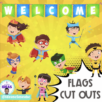 WELCOME FLAGS AND CUT-OUTS- Comic- Superhero Theme Classroom Decor