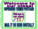 WELCOME TO OUR CLASS! SUPERHERO THEME Postcard *send in mail OR DIGITALLY