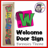 Science Classroom Decoration: WELCOME Sign for Forensic Science