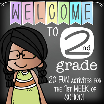 WELCOME to 2nd GRADE - 20 FUN activities for the first WEEK of SCHOOL