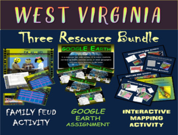 WEST VIRGINIA 3-Resource Bundle (Map Activty, GOOGLE Earth, Family Feud Game)