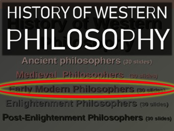 WESTERN PHILOSOPHY (PART 3: EARLY MODERN PHILOSOPHY) Overview of Western Thought