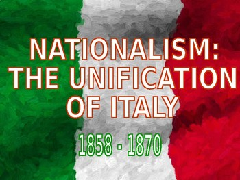 W24.3 - Nationalism in Italy & Germany - PowerPoint Notes