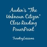 WH Auden The Unknown Citizen Close Reading PowerPoint