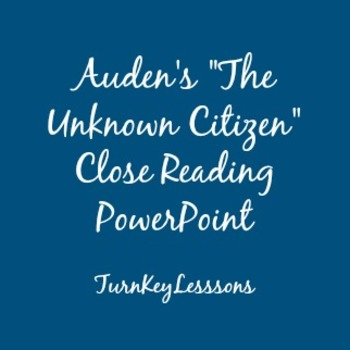 WH Auden The Unknown Citizen Close Reading PowerPoint