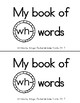 WH Book- Beginning Digraph Phonics Book- Color and Black & White Copy