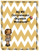 WH Comprehension Graphic Organizers