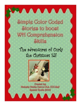 WH Comprehension Stories (simple) ~ Adventures of Curley the Christmas Elf