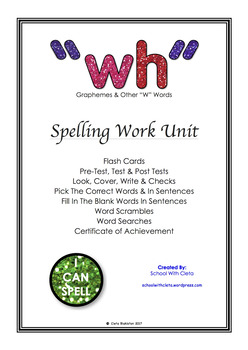 """WH Graphemes & Other Frequently Used """"W"""" Words Spelling Work Unit"""