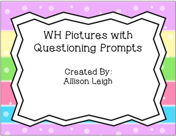WH Pictures with Questioning Prompts